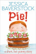 Pie!: A Short but Yummy Story by Jessica Baverstock