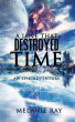 A Love That Destroyed Time by Melanie Ray