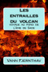 Les  entrailles  du  volcan. Voyage  au  fond  de  l´âme  de  Sade by Vann Fjernthav