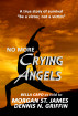 No More Crying Angels - Be a Victor, Not a Victim by Morgan St. James, Bella Capo, & Dernnis Griffin