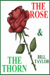 The Rose & The Thorn by Bill Taylor