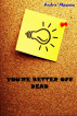 You're Better Off Dead by Andre' Mwansa