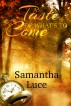A Taste of What's to Come by Samantha Luce