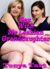 Sex With My Lesbian Granddaughter by Tonya Tart