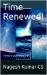 Time Renewed! by Nagesh Kumar CS