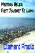 MEETING HELEN: FIRST JOURNEY TO LAMU by Clement Amolo