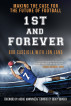 1st and Forever: Making the Case for the Future of Football by Bob Casciola, Jon Land, Archie Manning, & Bobby Bowden