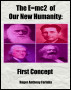 The E=mc2 of Our New Humanity: First Concept by Roger Anthony Farinha