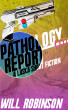 Pathology Report by Will Robinson