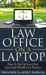 Law Office on a Laptop: How to Set Up Your Own Successful Mobile Law Practice by Catherine Hodder, Esq. and Kelly C. Sturmthal, Esq.