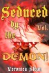 Seduced by the Sex Demon! (Volume 2) by Veronica Sloan