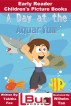 A Day at the Aquarium - Early Reader - Children's Picture Books by Mendon Cottage Books