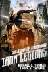 Soldiers of Tomorrow: Irons Legions by Michael G. Thomas