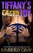 Tiffany's Caged Toy by Kimberly Gray