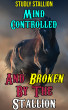 Mind-Controlled & Broken By The Stallion by Studly Stallion