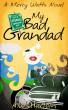 My Bad Grandad (Mercy Watts Mysteries Book Seven) by A.W. Hartoin