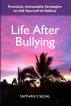 Life After Bullying by Nathan Segal