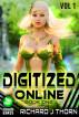 Digitized Online Vol 1 (LitRPG/Gamelit Epic Fantasy Novel Series) by Richard J. Thorn