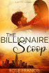 The Billionaire Scoop: A BWWM Romance by Rose Francis
