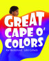 Great Cape o' Colors: Career Costumes for Kids by Karl Beckstrand & John Collado