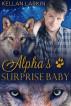 Alpha's Surprise Baby (Alphas' Fated Mates #4) by kellanlarkin