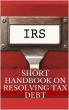 Short Handbook on Resolving Tax Debt by Nibiruki Books
