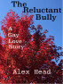The Reluctant Bully by Alex Head