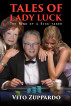 Tales of Lady Luck by Vito Zuppardo, Sr