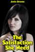The Satisfaction She Need by Javin Strome