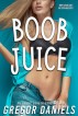 Boob Juice by Gregor Daniels