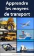 Apprendre les moyens de transport by Alina Dumitrescu