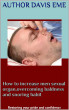 How to increase men sexual organ,overcoming baldness and snoring habit (Restoring your pride and confidence) by Davis Eme