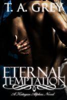 T. A. Grey - Eternal Temptation: The Kategan Alphas 4