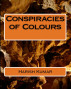 Conspiracies of Colours by Harish Kumar