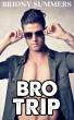 Bro Trip by Briony Summers