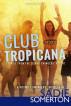 Club Tropicana by Sadie Somerton