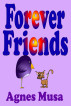 Forever Friends by Agnes Musa