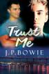 Trust Me by J.P. Bowie