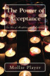 The Power of Acceptance: One Year of Mindfulness and Meditation by Mollie Player
