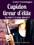 Cupidon tireur d'élite by Lizzie Crowdagger