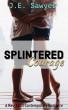 Splintered Courage by J.E. Sawyer