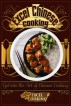 Excel Chinese Cooking: Get into the Art of Chinese Cooking by Excel Cooking