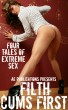Filth Cums First - Four Tales Of Extreme Sex by AE Publications