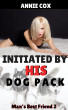 Initiated by His Dog Pack: Man's Best Friend 2 by Annie Cox