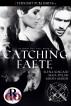 Catching Faete by Elena Kincaid, Maia Dylan, & Sarah Marsh