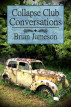 Collapse Club Conversations by Brian Jameson