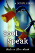 A Compilation Of Soul Speak by Rebecca Clare Smith