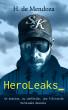 HeroLeaks by H. de Mendoza