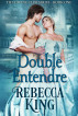 Double Entendre by Rebecca King