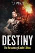 Destiny: The Awakening by TJ phull